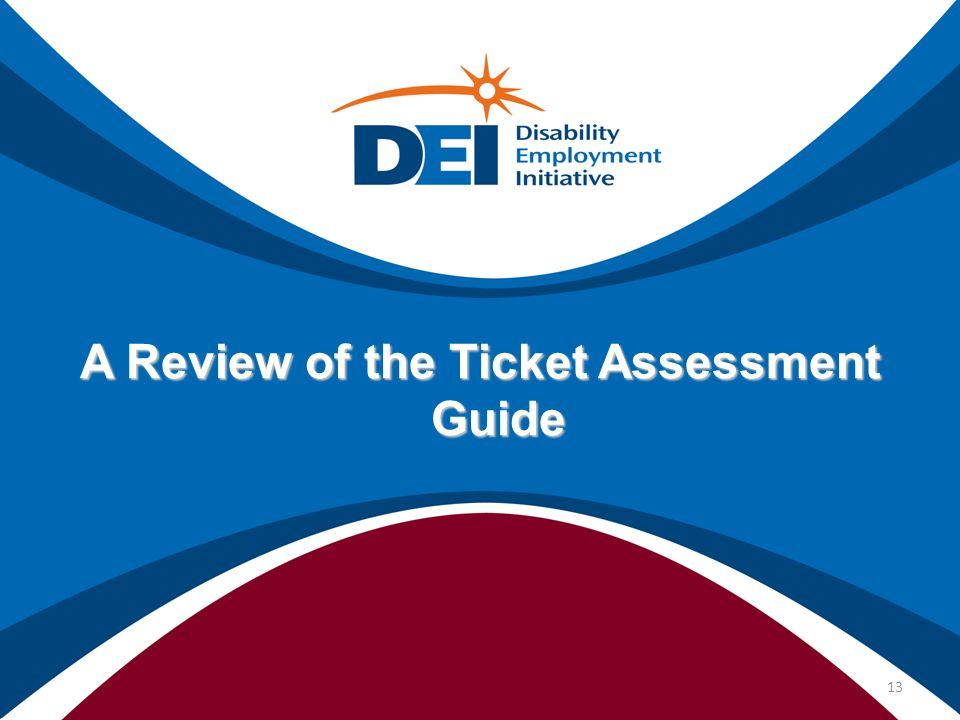 A Review of the Ticket Assessment Guide 13