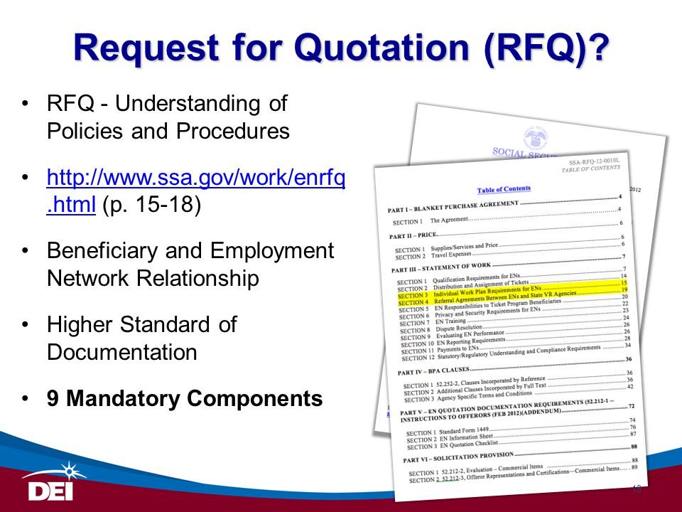 Request for Quotation (RFQ)? RFQ - Understanding of Policies and Procedures http://www.ssa.gov/work/enrfq.html (p. 15-18)http://www.ssa.gov/work/enrfq