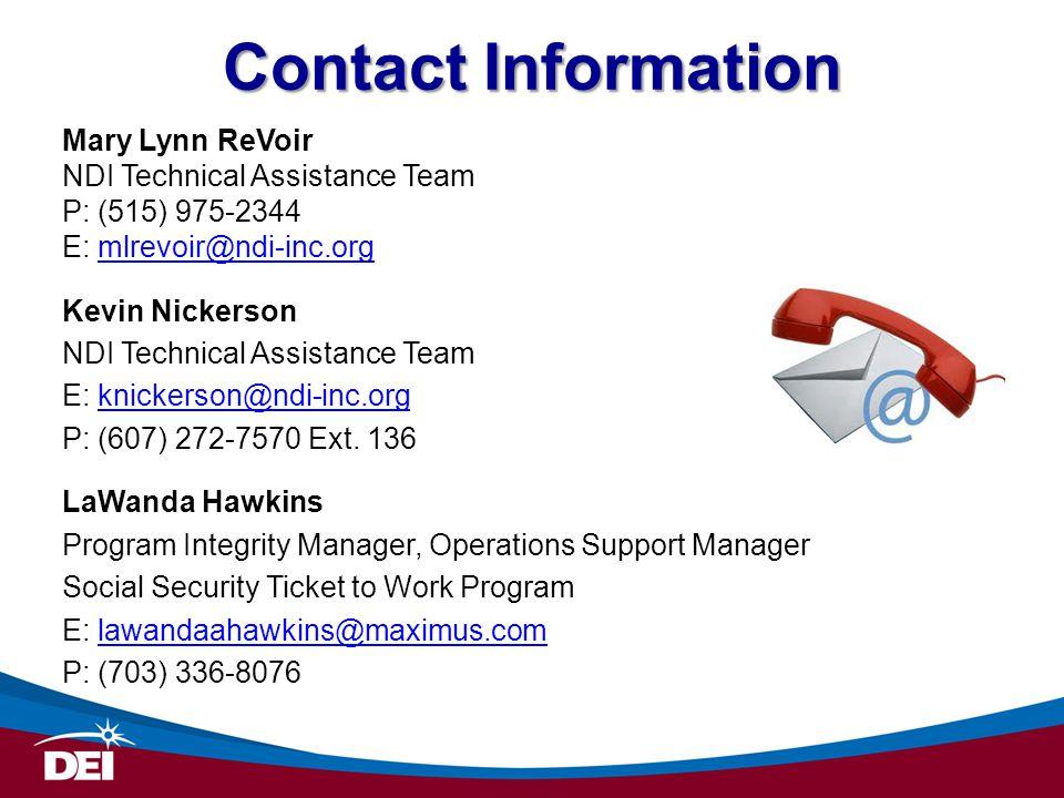 Contact Information Mary Lynn ReVoir NDI Technical Assistance Team P: (515) 975-2344 E: mlrevoir@ndi-inc.orgmlrevoir@ndi-inc.org Kevin Nickerson NDI T