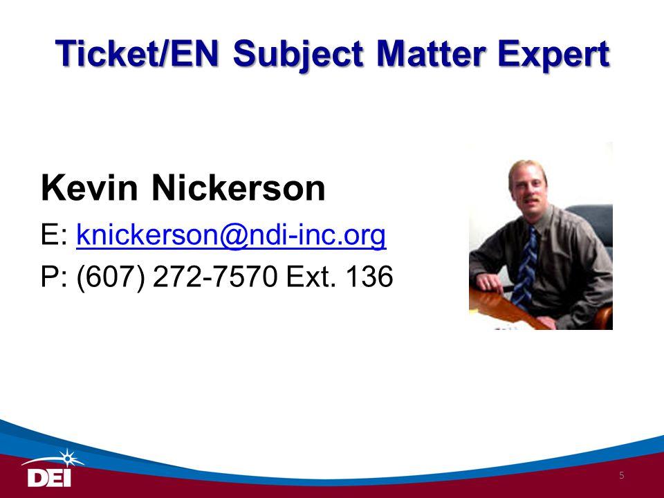 Ticket/EN Subject Matter Expert Kevin Nickerson E: knickerson@ndi-inc.orgknickerson@ndi-inc.org P: (607) 272-7570 Ext. 136 5