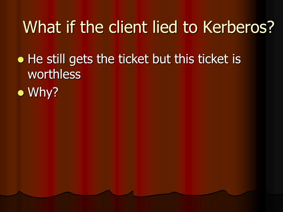 What if the client lied to Kerberos.