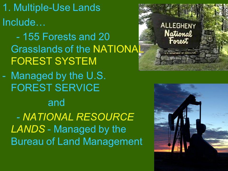 National parks and preserves National forests National wildlife refuges