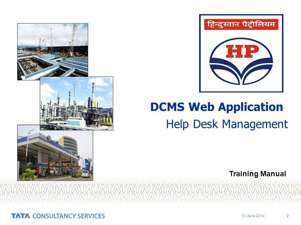 13 June 2014 2 DCMS Web Application Help Desk Management Training Manual
