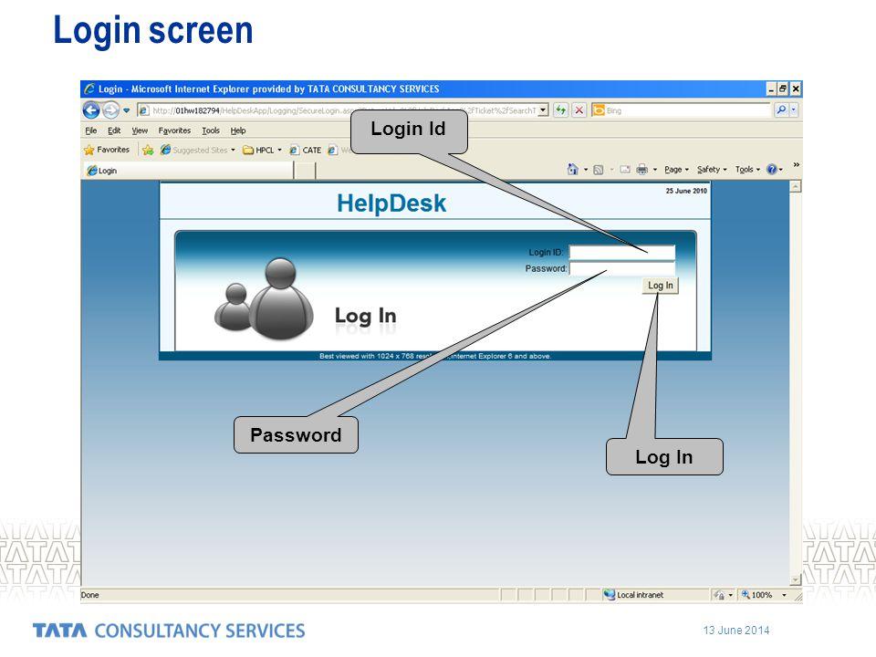 13 June 2014 Login screen Login Id Password Log In