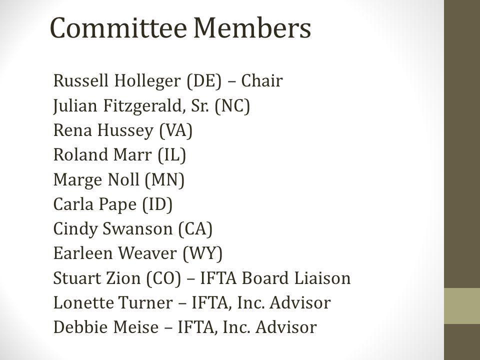 Committee Members Russell Holleger (DE) – Chair Julian Fitzgerald, Sr.