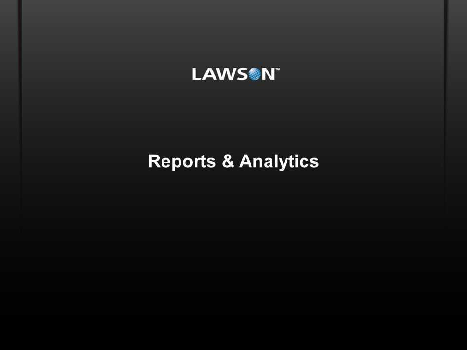 Lawson Template V.2 July 29, 2011 Reports & Analytics Copyright © 2010 Enwisen, Inc.