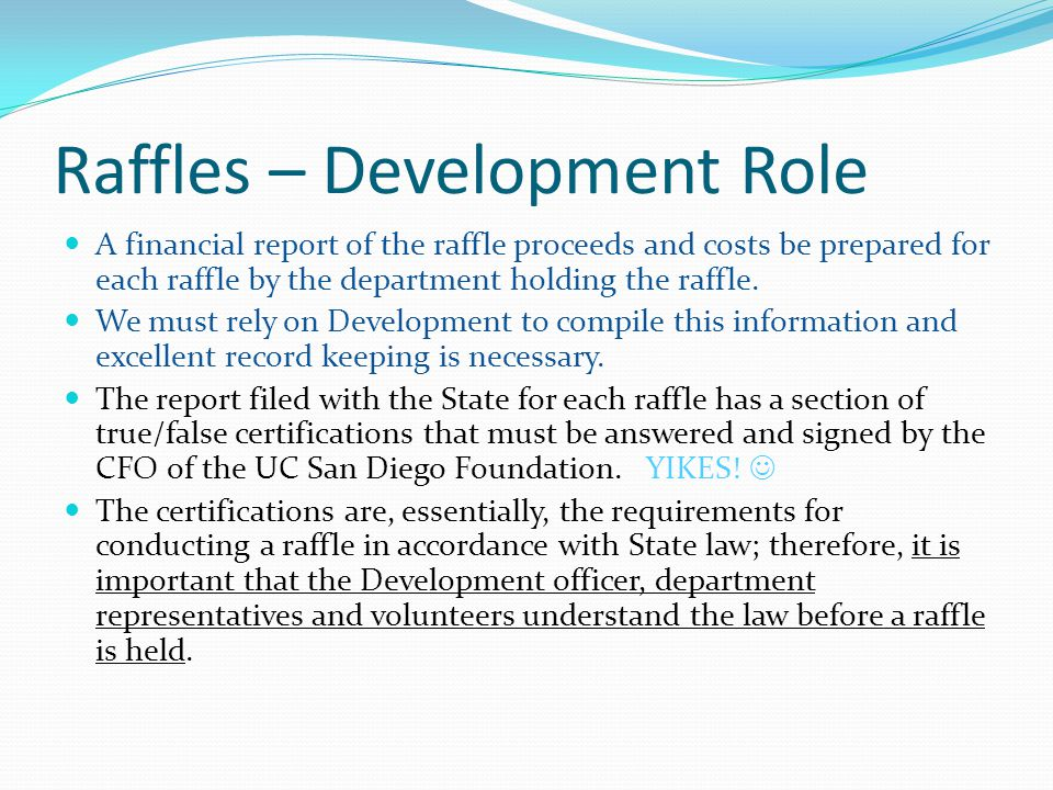 Raffles – Development Role A financial report of the raffle proceeds and costs be prepared for each raffle by the department holding the raffle.
