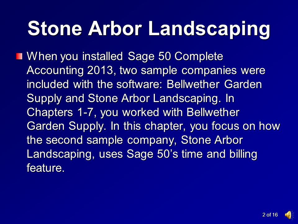 Chapter 8 Stone Arbor Landscaping: Time & Billing Chapter 8 Stone Arbor Landscaping: Time & Billing Copyright © 2014 by The McGraw-Hill Companies, Inc.