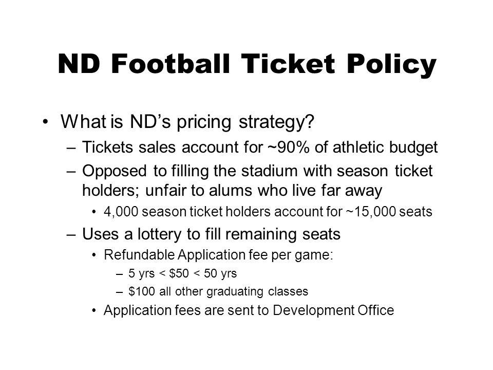 ND Football Ticket Policy What is NDs pricing strategy.