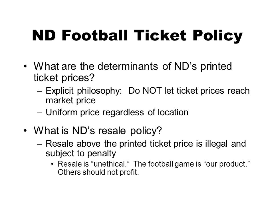 ND Football Ticket Policy What are the determinants of NDs printed ticket prices.