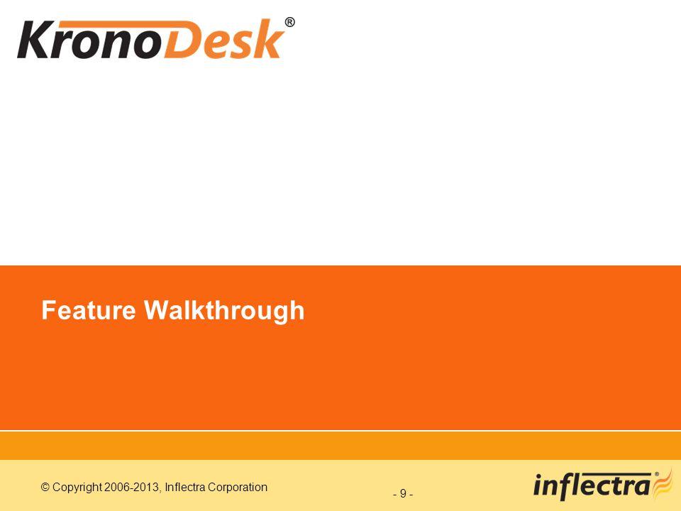 © Copyright 2006-2013, Inflectra Corporation - 9 - Feature Walkthrough