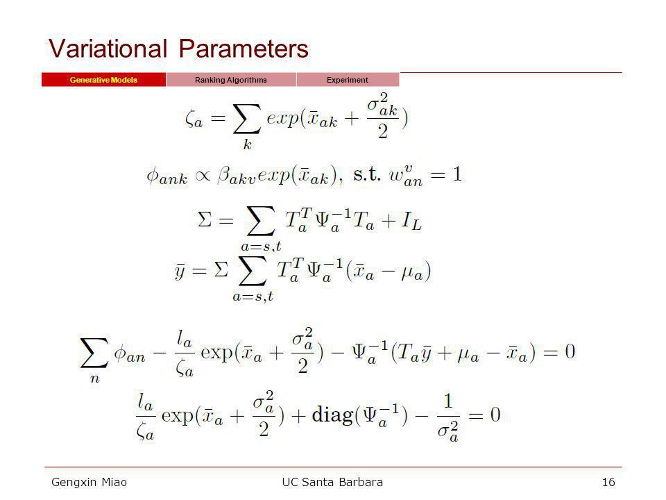 Gengxin MiaoUC Santa Barbara16 Variational Parameters Generative ModelsRanking AlgorithmsExperiment