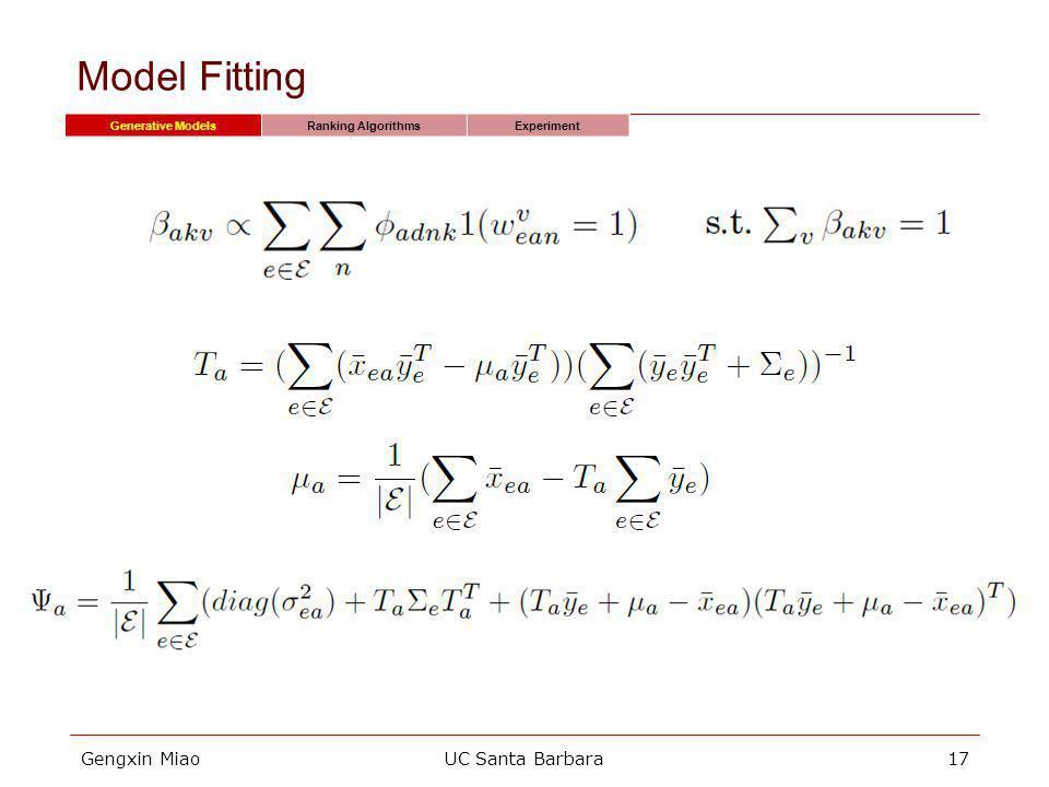 Gengxin MiaoUC Santa Barbara17 Model Fitting Generative ModelsRanking AlgorithmsExperiment