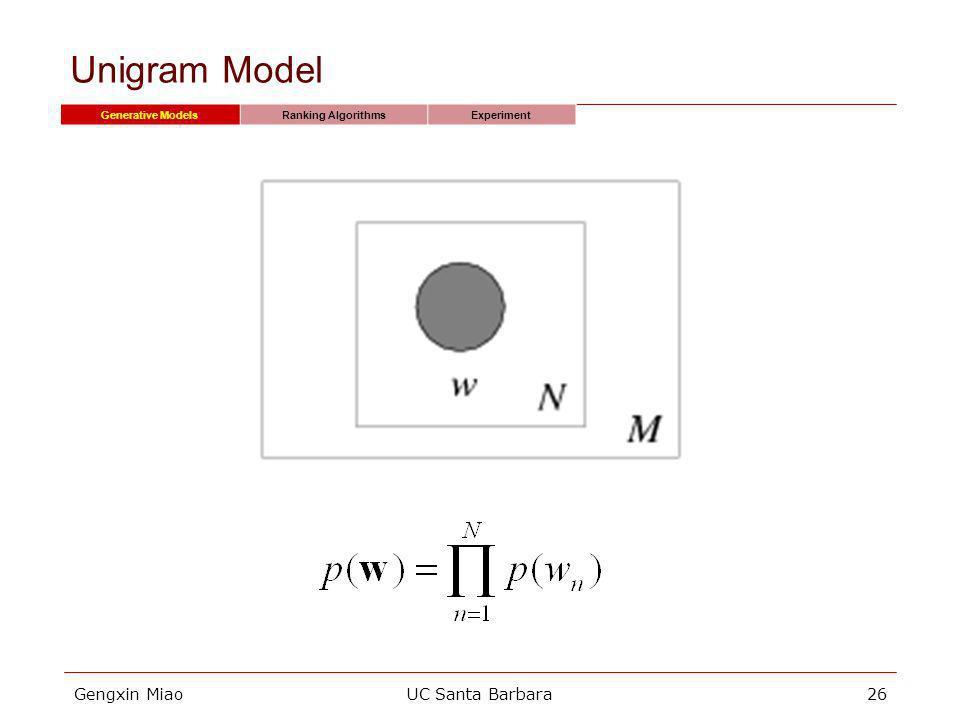 Gengxin MiaoUC Santa Barbara26 Unigram Model Generative ModelsRanking AlgorithmsExperiment