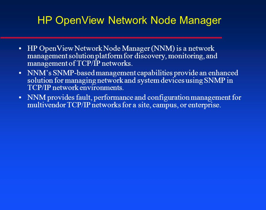 HP OV NNM Overview HP OV NNM Platform MapTopology IPSNMP Object Network Discovery Map Event Performance Configuration Fault Tools Options Others 1.