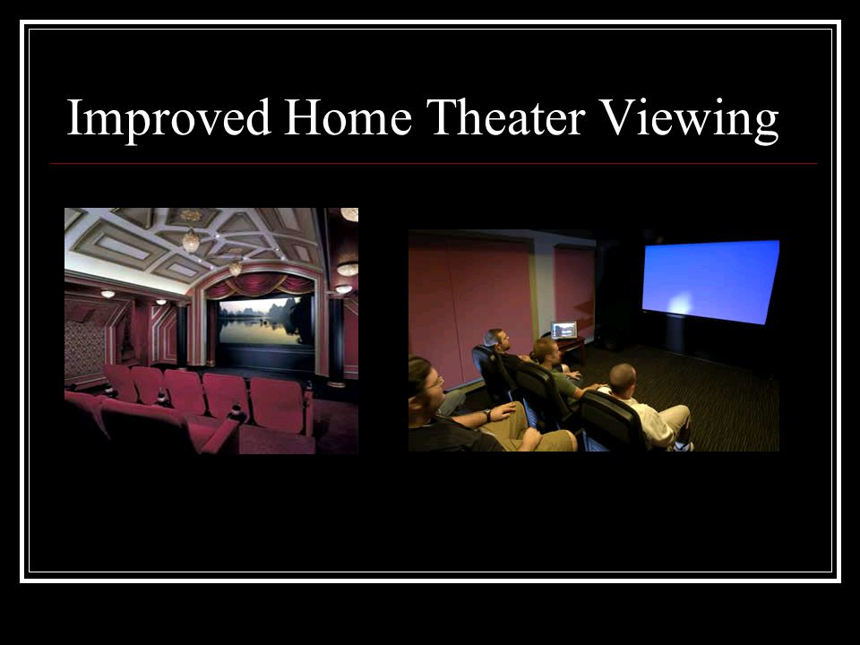 Improved Home Theater Viewing