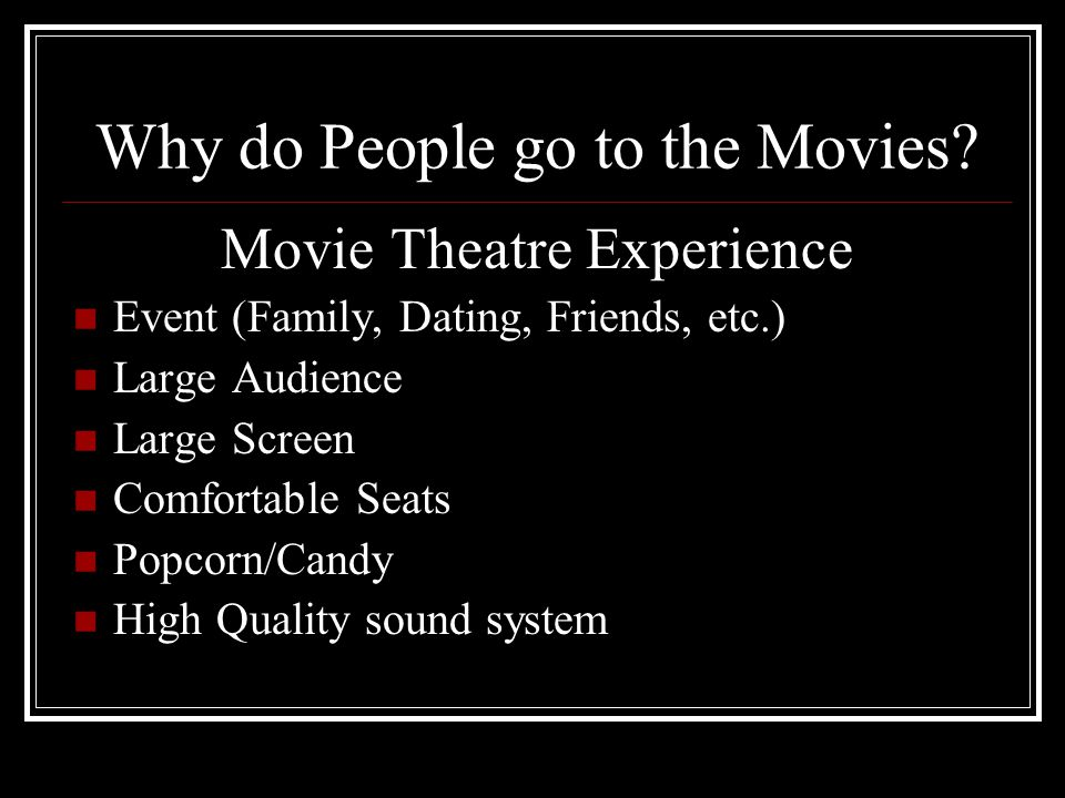 Why do People go to the Movies?