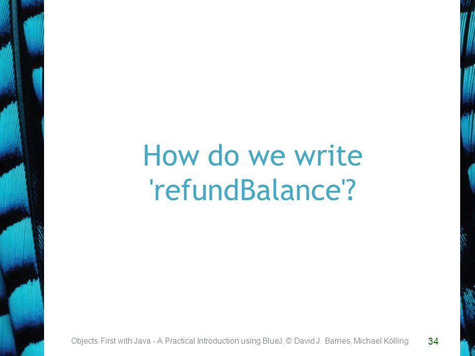 34 How do we write refundBalance .