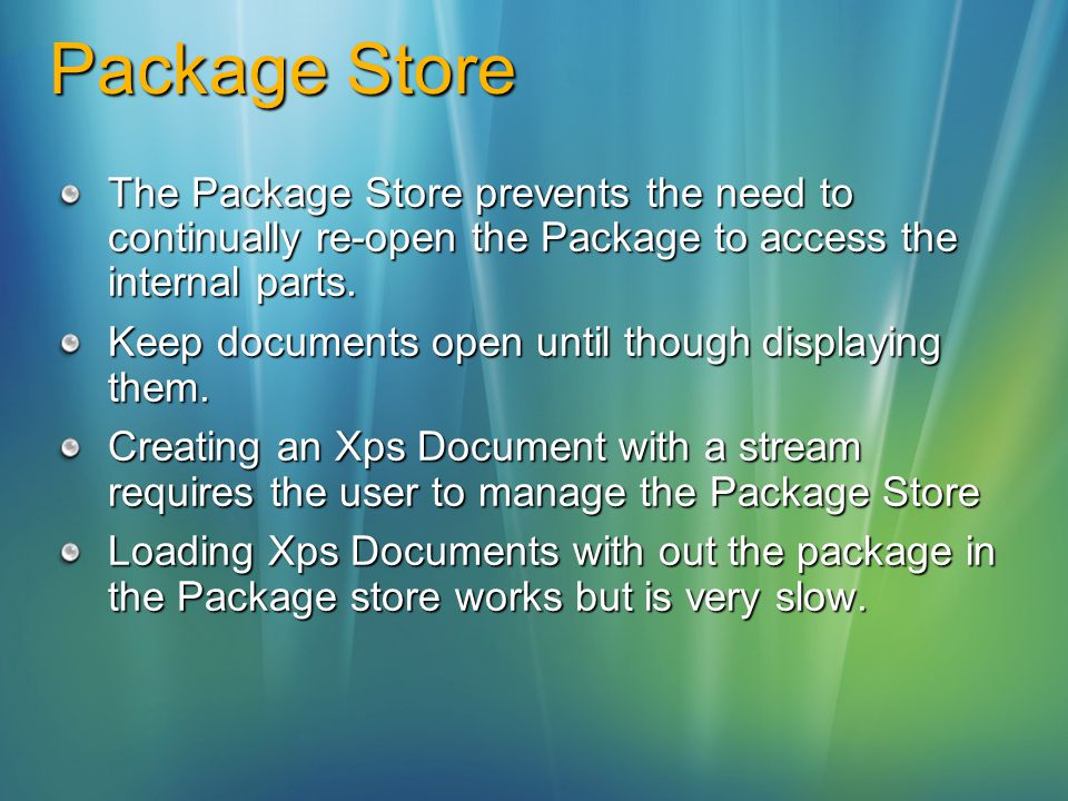 Package Store The Package Store prevents the need to continually re-open the Package to access the internal parts.