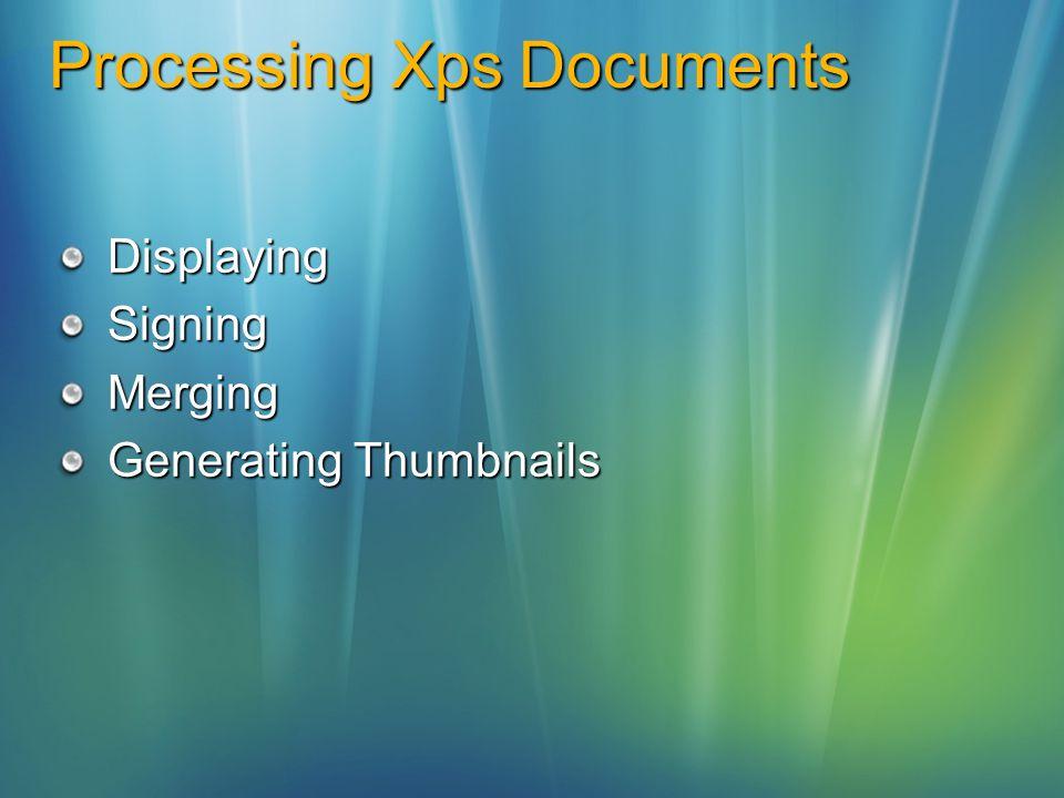 Processing Xps Documents DisplayingSigningMerging Generating Thumbnails