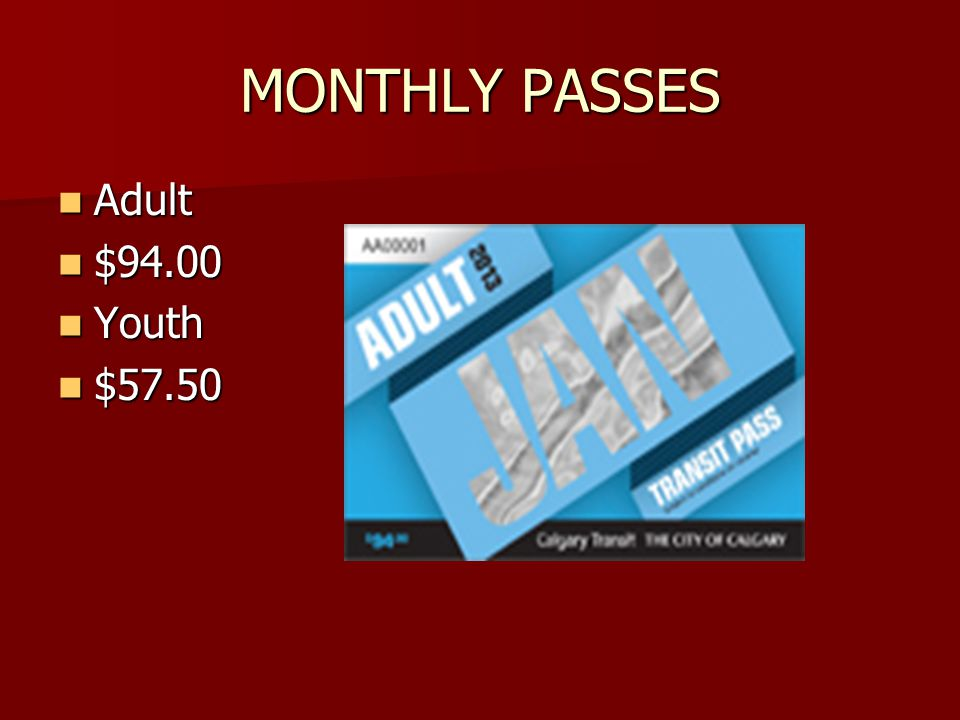 MONTHLY PASSES Adult Adult $94.00 $94.00 Youth Youth $57.50 $57.50