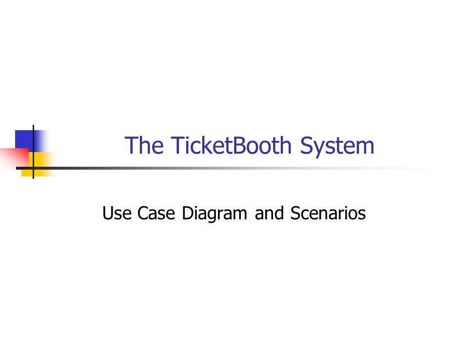 Ticket Booth Use Case Diagram Add Show Sell Tickets Add Venue Ticket Seller System Administrator Add Performance Display Available Seats Ticket Booth