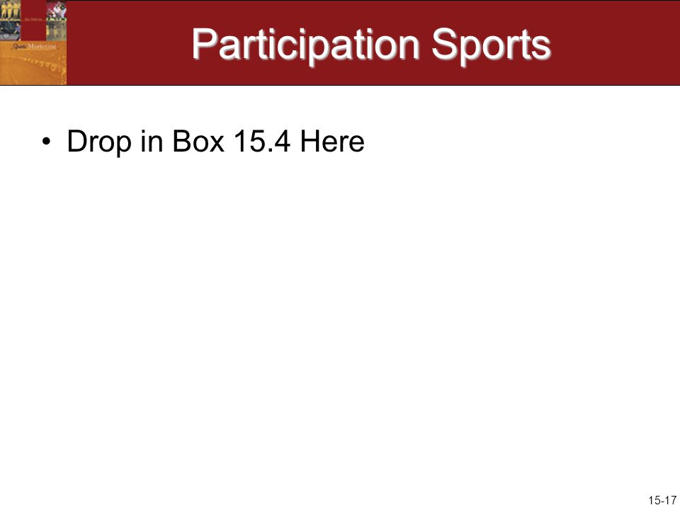 15-17 Participation Sports Drop in Box 15.4 Here