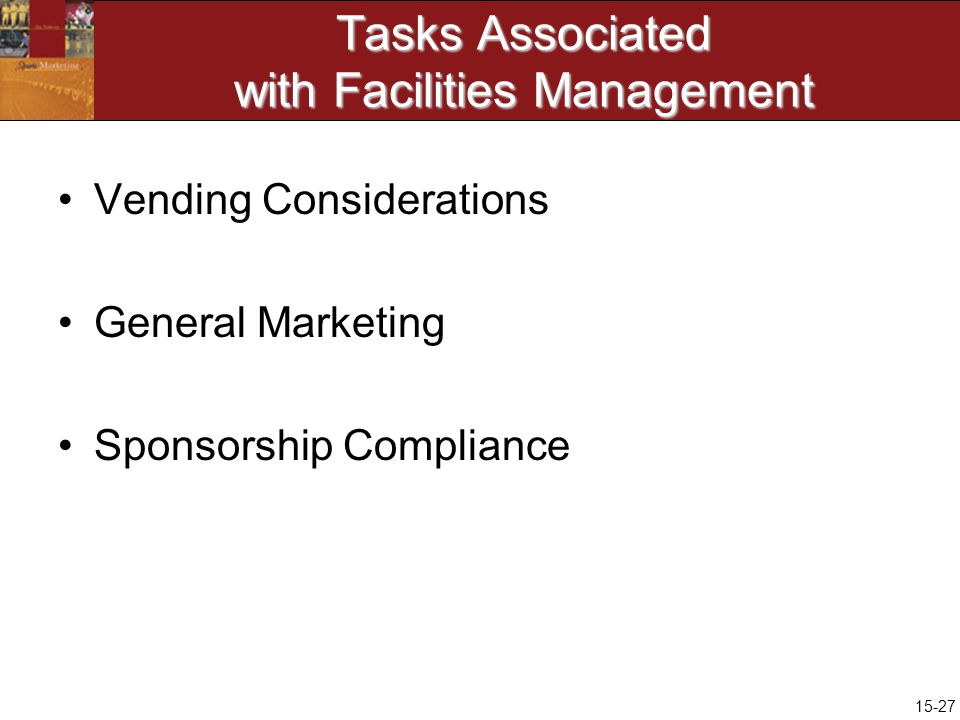 15-27 Tasks Associated with Facilities Management Vending Considerations General Marketing Sponsorship Compliance