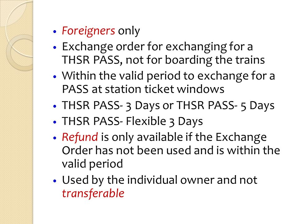 Foreigners only Exchange order for exchanging for a THSR PASS, not for boarding the trains Within the valid period to exchange for a PASS at station t