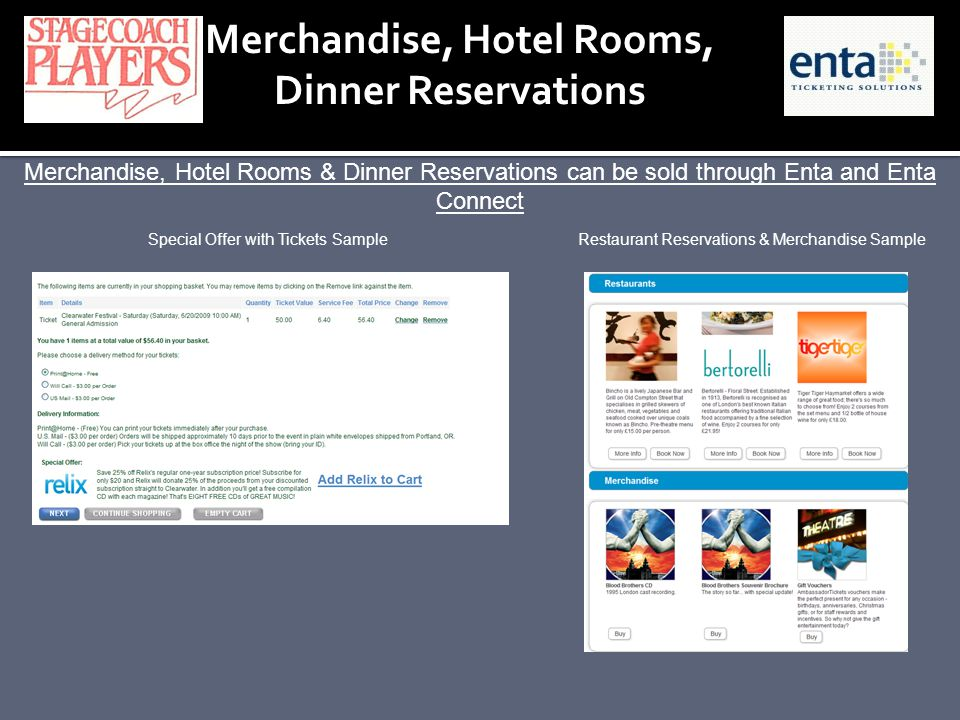 Merchandise, Hotel Rooms, Dinner Reservations Merchandise, Hotel Rooms & Dinner Reservations can be sold through Enta and Enta Connect Restaurant Rese