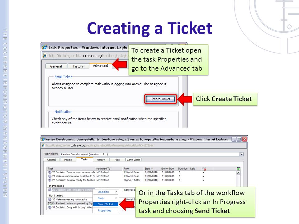 Click Create Ticket Creating a Ticket To create a Ticket open the task Properties and go to the Advanced tab Or in the Tasks tab of the workflow Prope
