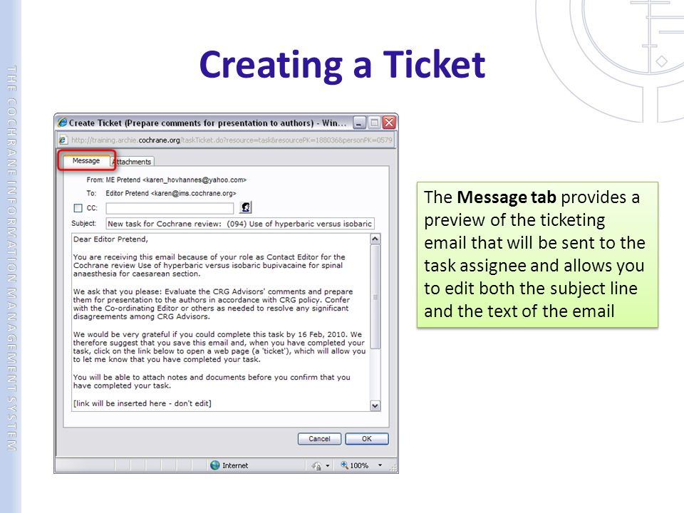 Creating a Ticket The Message tab provides a preview of the ticketing email that will be sent to the task assignee and allows you to edit both the sub