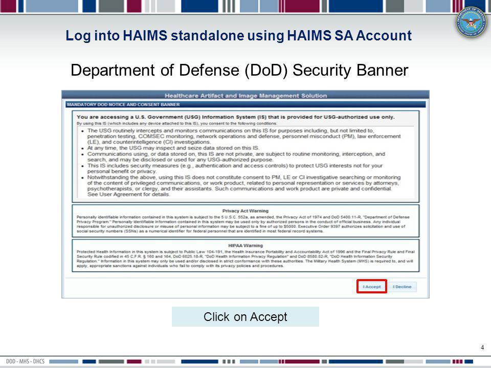 5 Enter HAIMS SA User ID and Password Log into HAIMS standalone using HAIMS SA Account