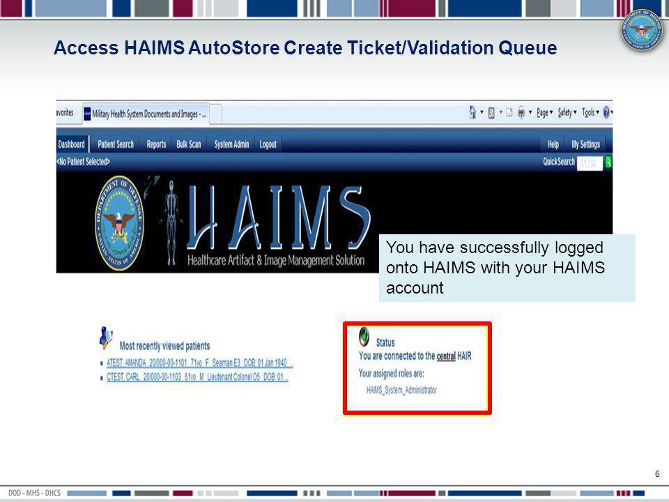7 Access HAIMS AutoStore Create Ticket/Validation Queue