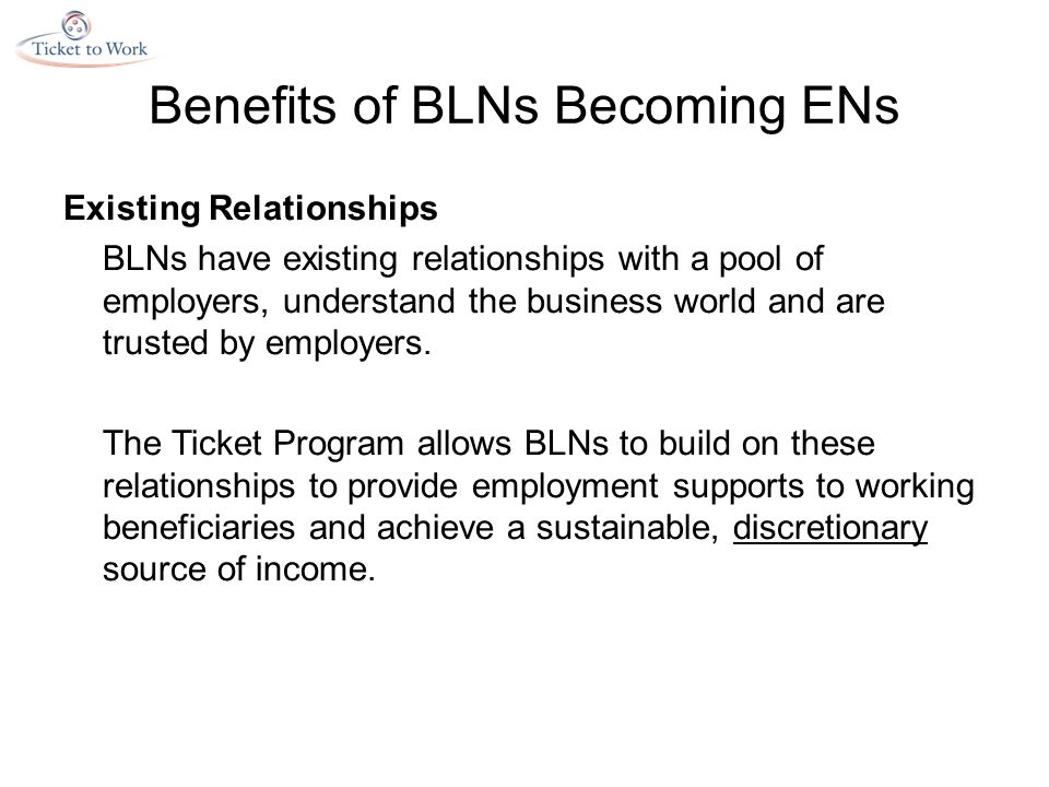 Existing Relationships BLNs have existing relationships with a pool of employers, understand the business world and are trusted by employers.