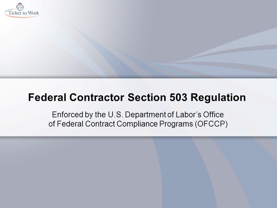 Federal Contractor Section 503 Regulation Enforced by the U.S. Department of Labors Office of Federal Contract Compliance Programs (OFCCP)