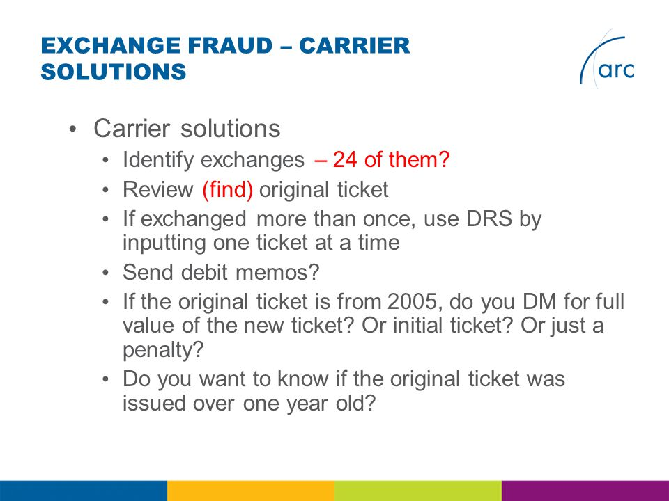 EXCHANGE FRAUD – CARRIER SOLUTIONS Carrier solutions Identify exchanges – 24 of them.