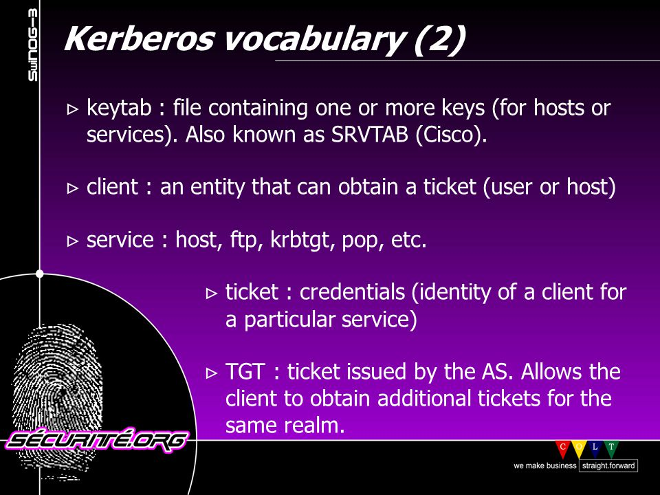 Kerberos V on *NIX clients (1) Authentication managed by Kerberos API Authorizations defined in user files : ~/.k5login - defines the principal(s) who can login into account that account ~/.k5users - defines commands that can be launched via ksu (sudo like) PAM alternatives © 2001 Sécurité.Org