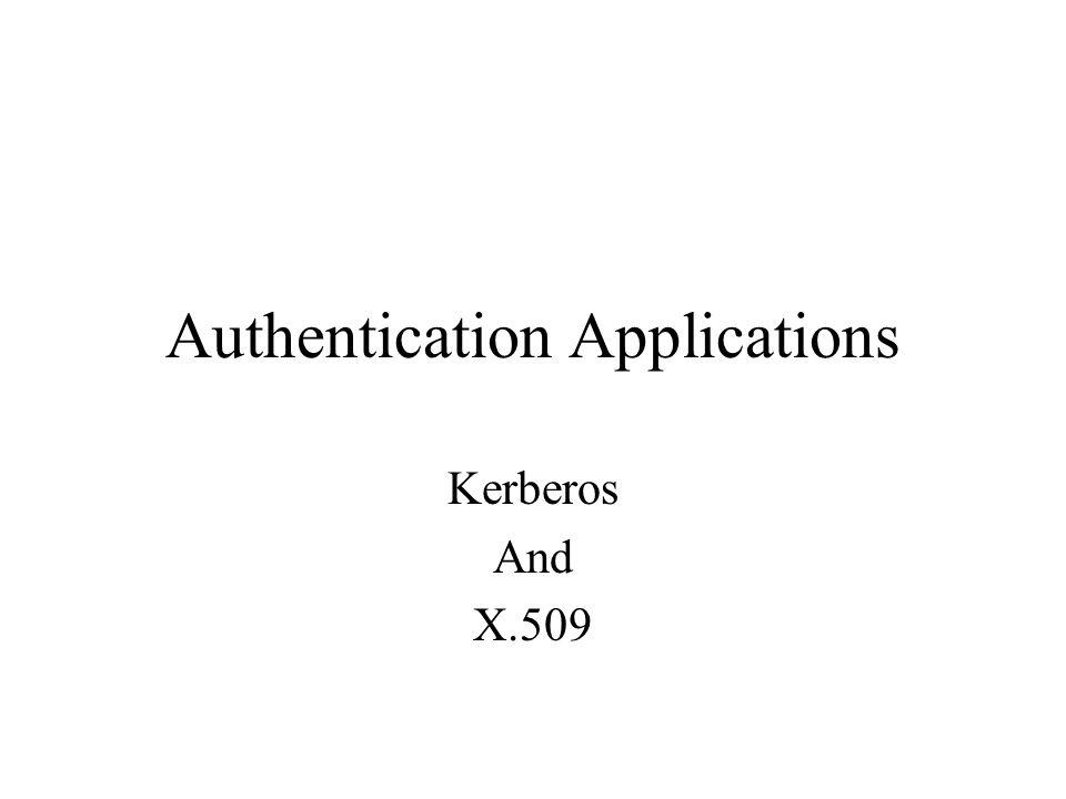 Authentication Applications Kerberos And X.509