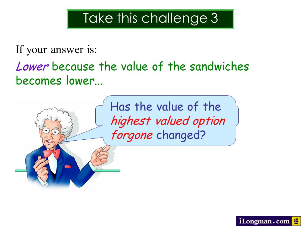 Take this challenge 3 Q How will the cost of buying the sandwiches change if they do not taste the way she expected