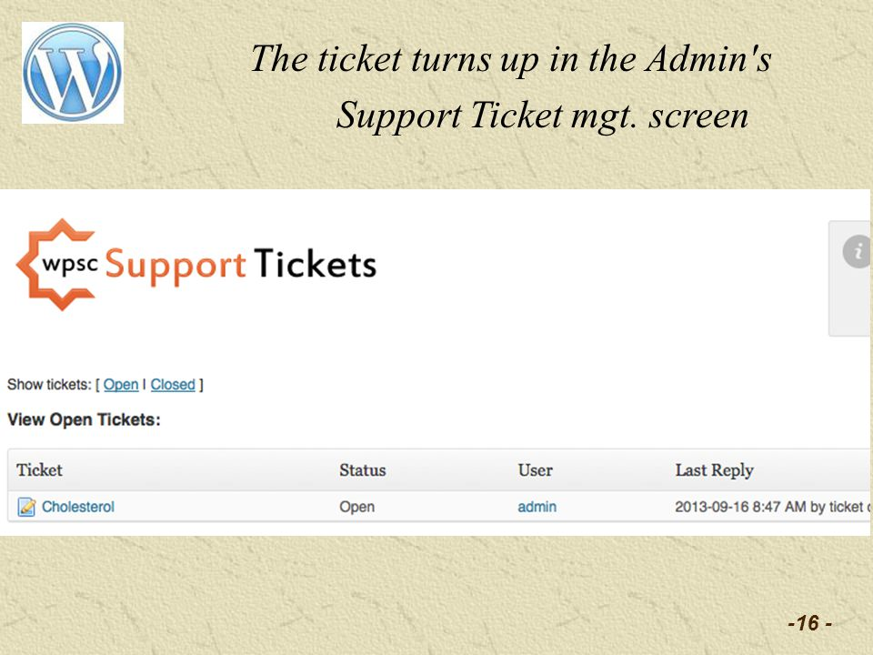 -16 - The ticket turns up in the Admin s Support Ticket mgt. screen