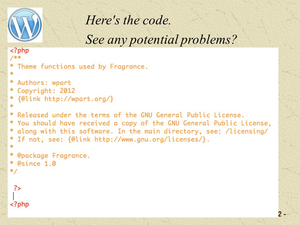 -22 - Here's the code. See any potential problems?