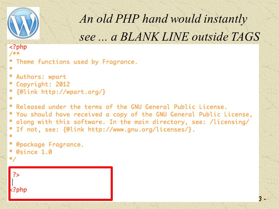-23 - An old PHP hand would instantly see... a BLANK LINE outside TAGS