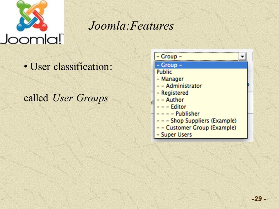 -29 - User classification: called User Groups Joomla:Features