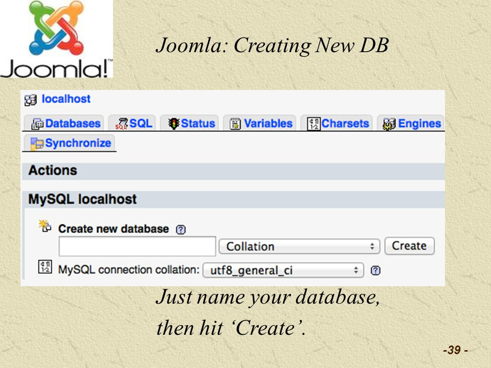 -39 - Joomla: Creating New DB Just name your database, then hit Create.