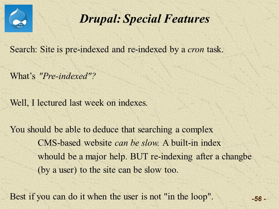 -56 - Drupal: Special Features Search: Site is pre-indexed and re-indexed by a cron task.