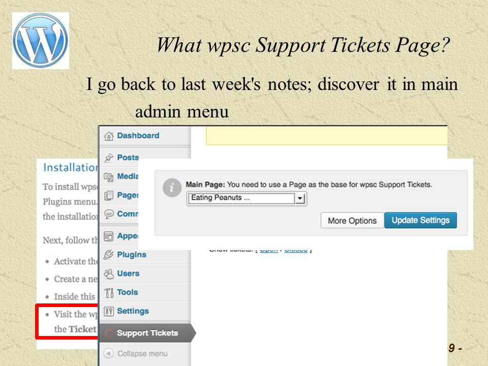 -9 - What wpsc Support Tickets Page I go back to last week s notes; discover it in main admin menu