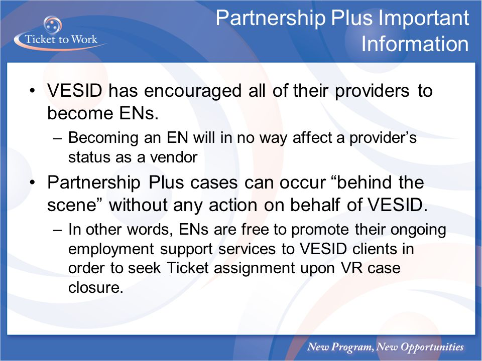 Partnership Plus Important Information VESID has encouraged all of their providers to become ENs.