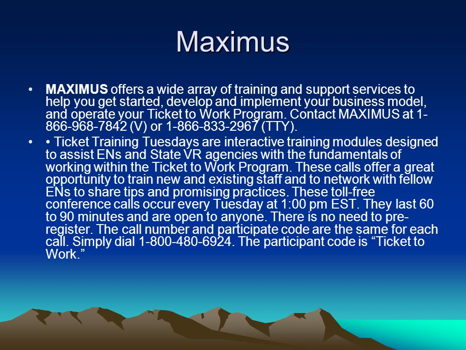 Maximus MAXIMUS offers a wide array of training and support services to help you get started, develop and implement your business model, and operate y