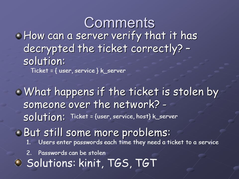 Comments How can a server verify that it has decrypted the ticket correctly.